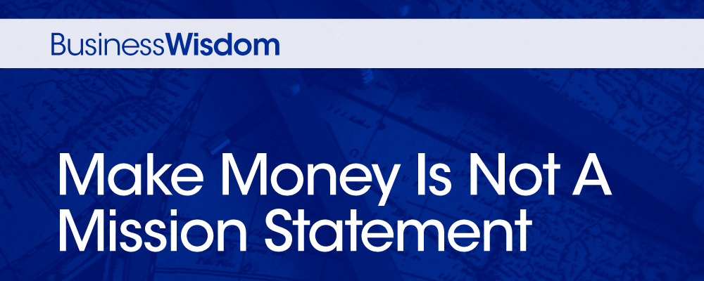 make money is not a mission statement