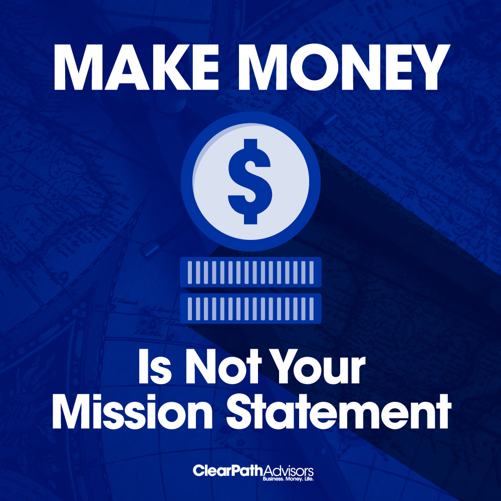 make money is not your mission statement
