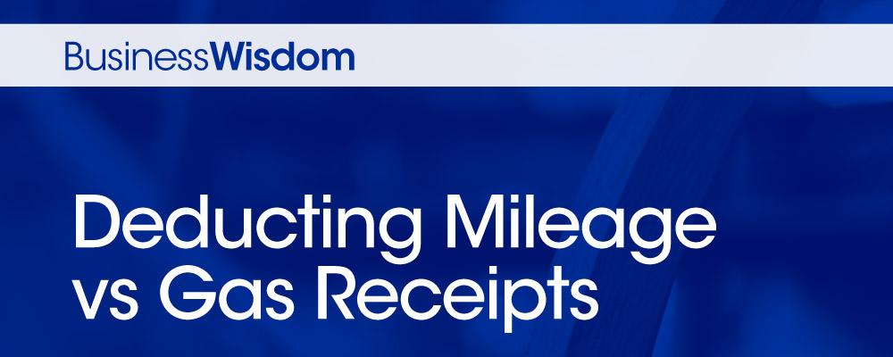 Deducting mileage vs gas receipts