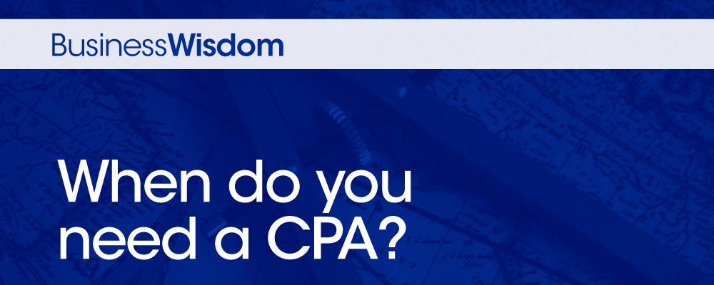 When do you need a CPA